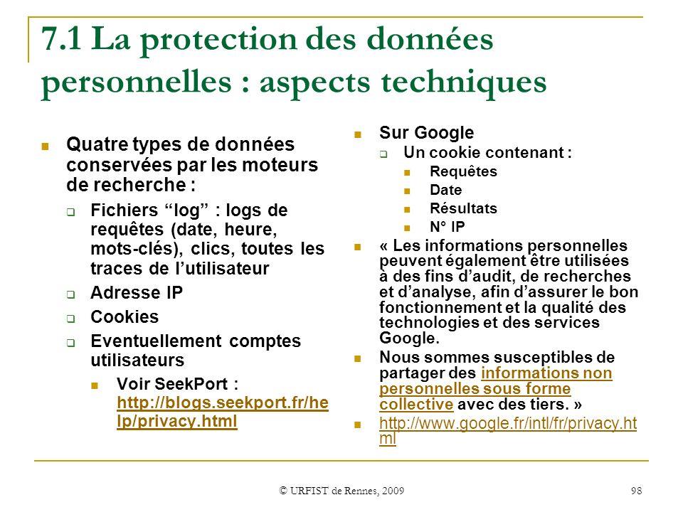 © URFIST de Rennes, 2009 98 7.1 La protection des données personnelles : aspects techniques Quatre types de données conservées par les moteurs de rech