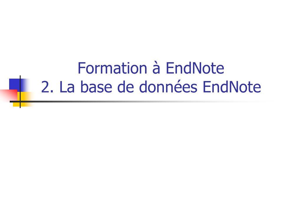 Formation à EndNote 2. La base de données EndNote