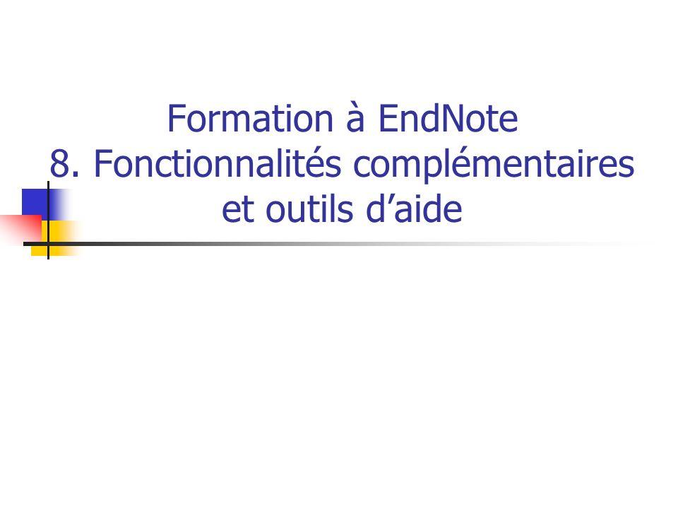 Formation à EndNote 8. Fonctionnalités complémentaires et outils daide