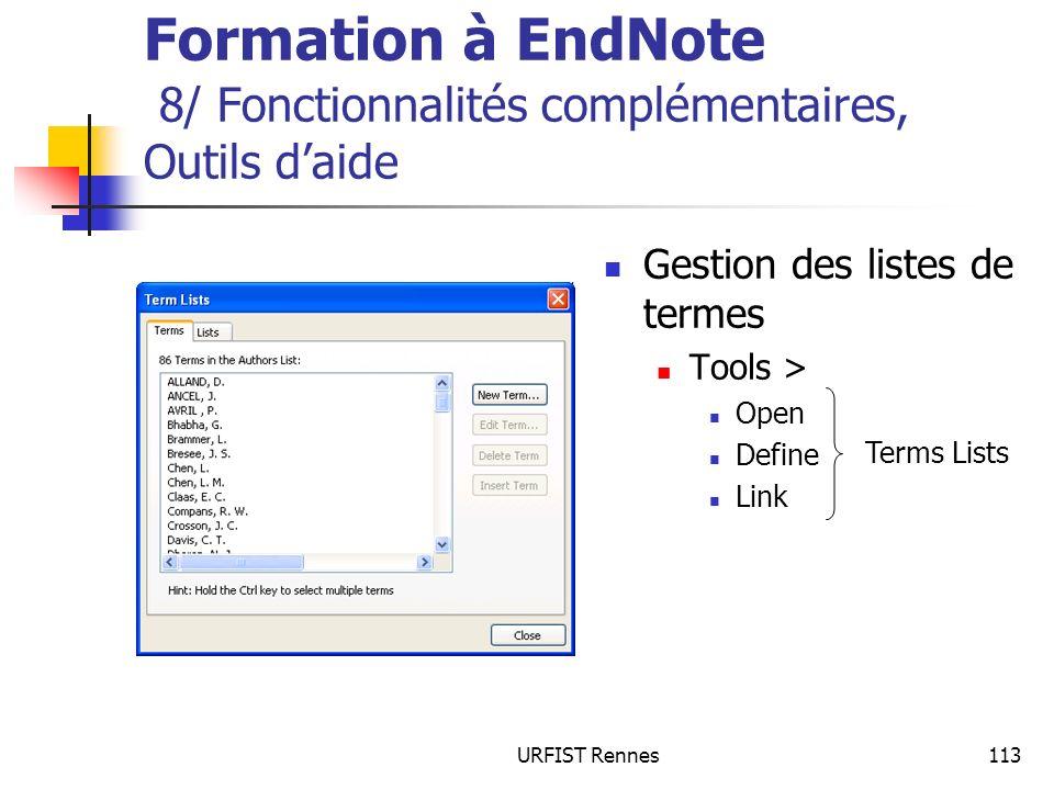 URFIST Rennes113 Formation à EndNote 8/ Fonctionnalités complémentaires, Outils daide Gestion des listes de termes Tools > Open Define Link Terms Lists