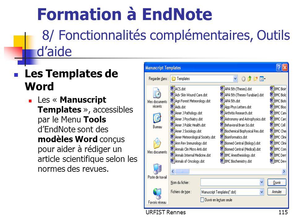 URFIST Rennes115 Formation à EndNote 8/ Fonctionnalités complémentaires, Outils daide Les Templates de Word Les « Manuscript Templates », accessibles