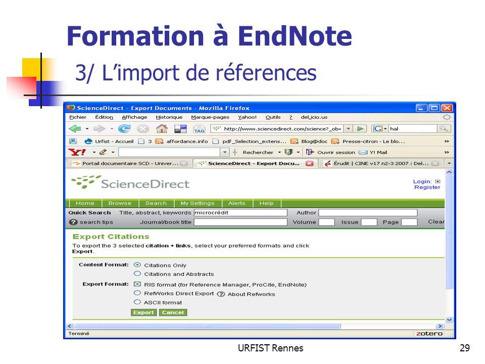 URFIST Rennes29 Formation à EndNote 3/ Limport de réferences