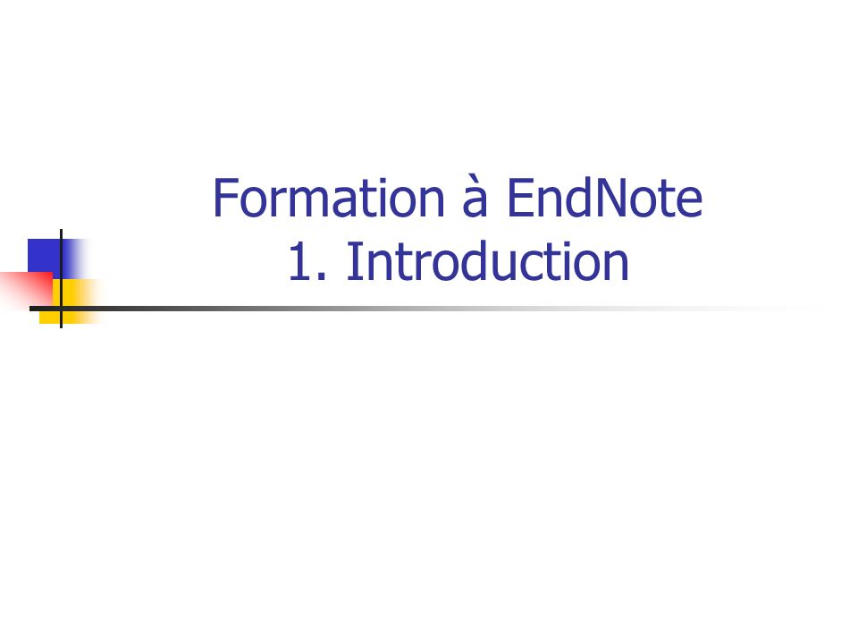 Formation à EndNote 1. Introduction