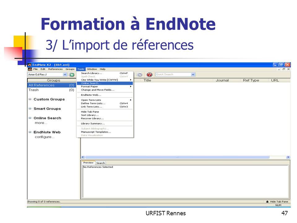 URFIST Rennes47 Formation à EndNote 3/ Limport de réferences