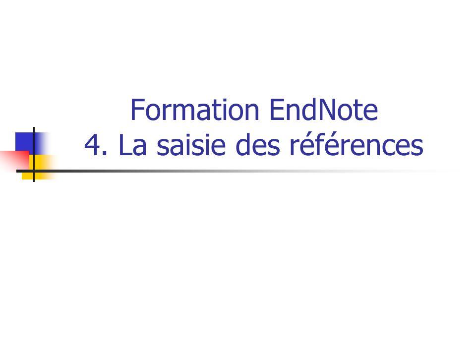 Formation EndNote 4. La saisie des références