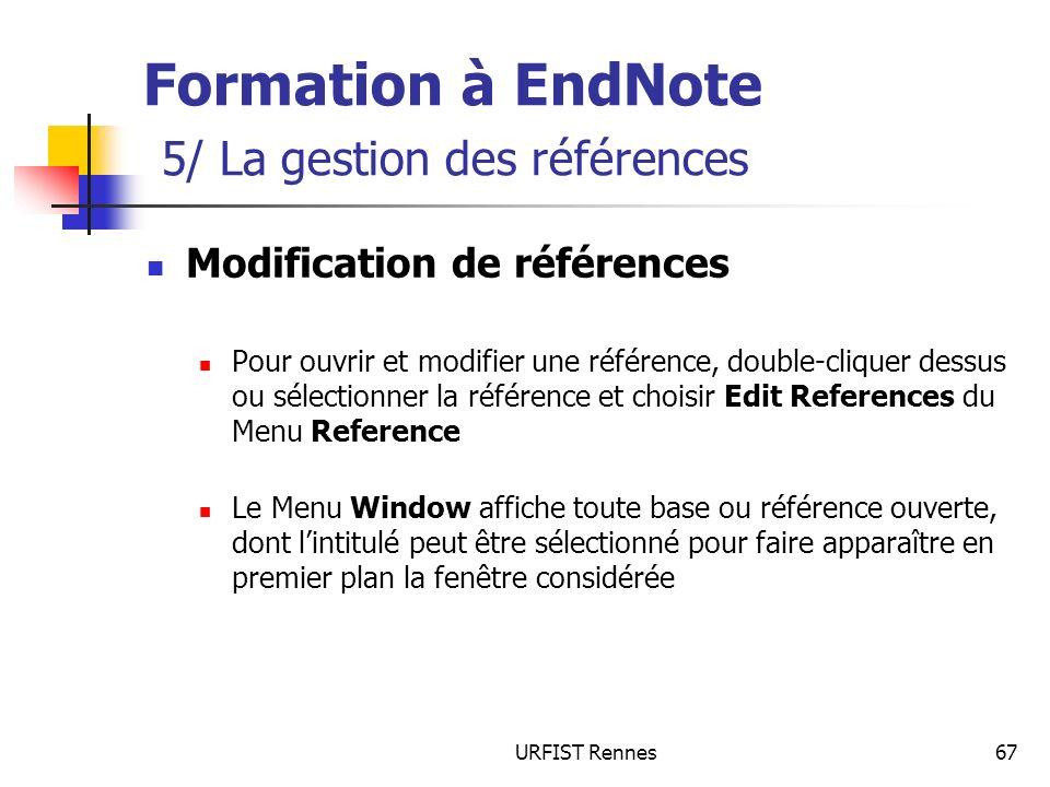 URFIST Rennes67 Formation à EndNote 5/ La gestion des références Modification de références Pour ouvrir et modifier une référence, double-cliquer dess
