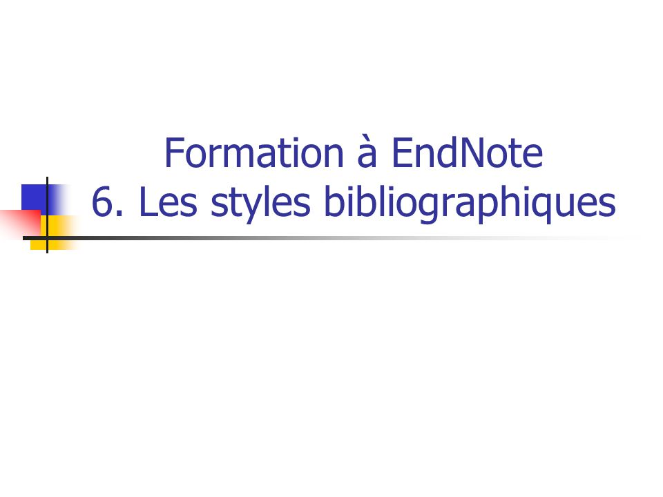 Formation à EndNote 6. Les styles bibliographiques