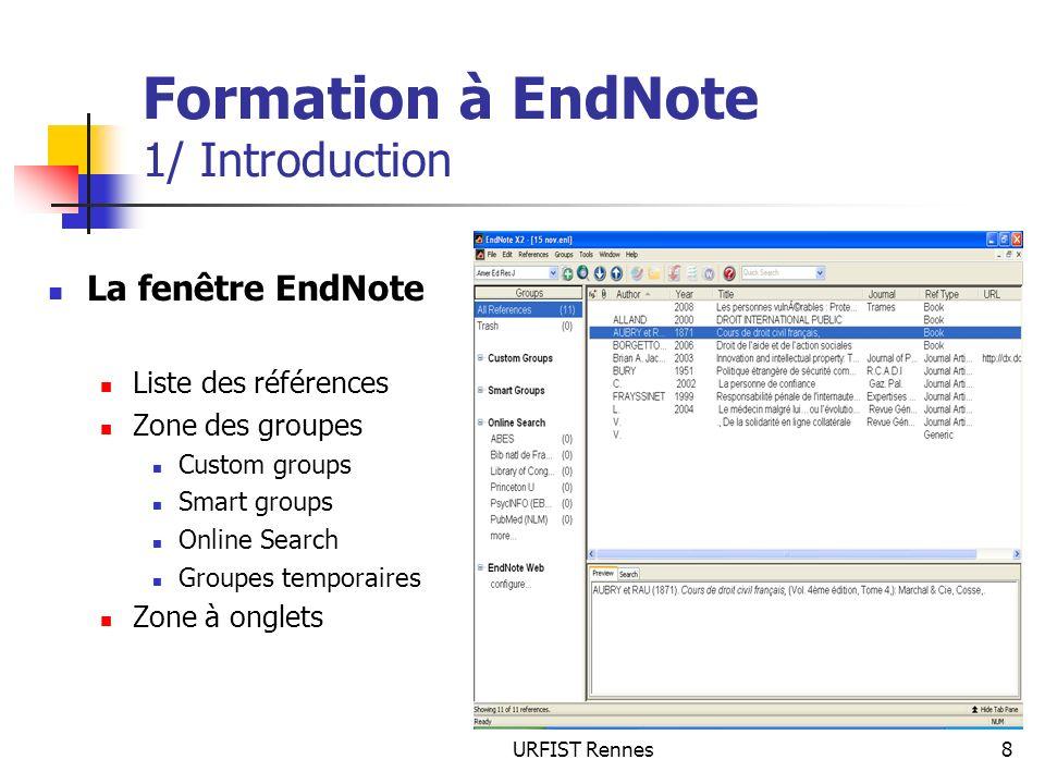 URFIST Rennes49 Formation à EndNote 3/ Limport de réferences Le « Connection Manager» (Menu Edit) Voir les propriétés du fichier de connexion Permet de gérer les fichiers de connexion