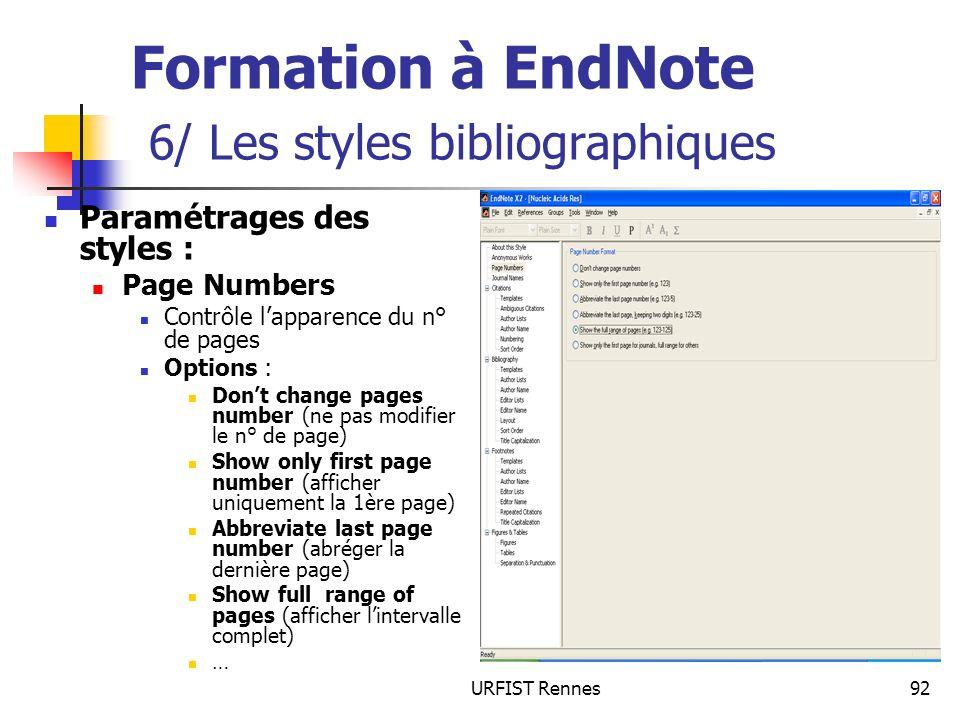 URFIST Rennes92 Formation à EndNote 6/ Les styles bibliographiques Paramétrages des styles : Page Numbers Contrôle lapparence du n° de pages Options :