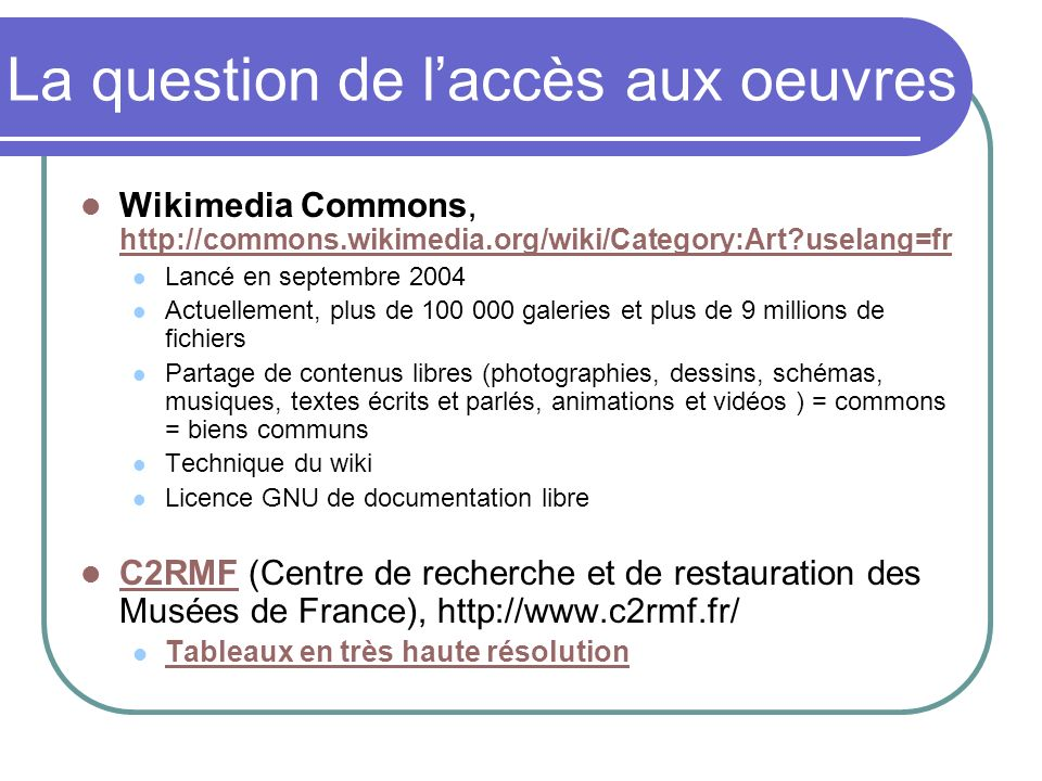 La question de laccès aux oeuvres Wikimedia Commons, http://commons.wikimedia.org/wiki/Category:Art?uselang=fr http://commons.wikimedia.org/wiki/Categ