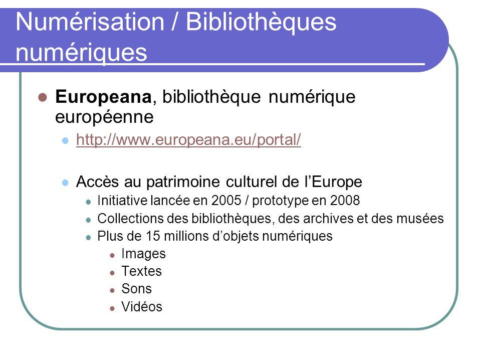 Europeana, bibliothèque numérique européenne http://www.europeana.eu/portal/ Accès au patrimoine culturel de lEurope Initiative lancée en 2005 / prototype en 2008 Collections des bibliothèques, des archives et des musées Plus de 15 millions dobjets numériques Images Textes Sons Vidéos