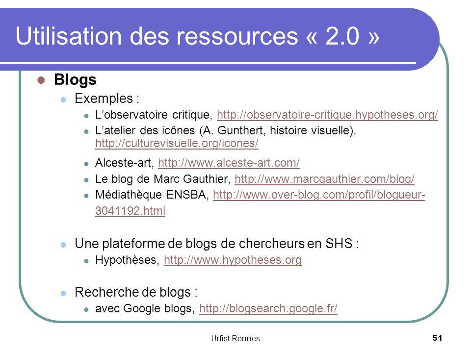 Utilisation des ressources « 2.0 » Blogs Exemples : Lobservatoire critique, http://observatoire-critique.hypotheses.org/http://observatoire-critique.hypotheses.org/ Latelier des icônes (A.