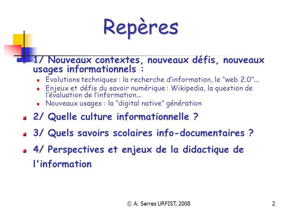 © A. Serres URFIST, 20082 Repères 1/ Nouveaux contextes, nouveaux défis, nouveaux usages informationnels : Evolutions techniques : la recherche dinfor