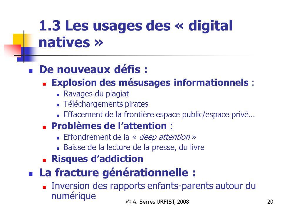 © A. Serres URFIST, 200820 1.3 Les usages des « digital natives » De nouveaux défis : Explosion des mésusages informationnels : Ravages du plagiat Tél