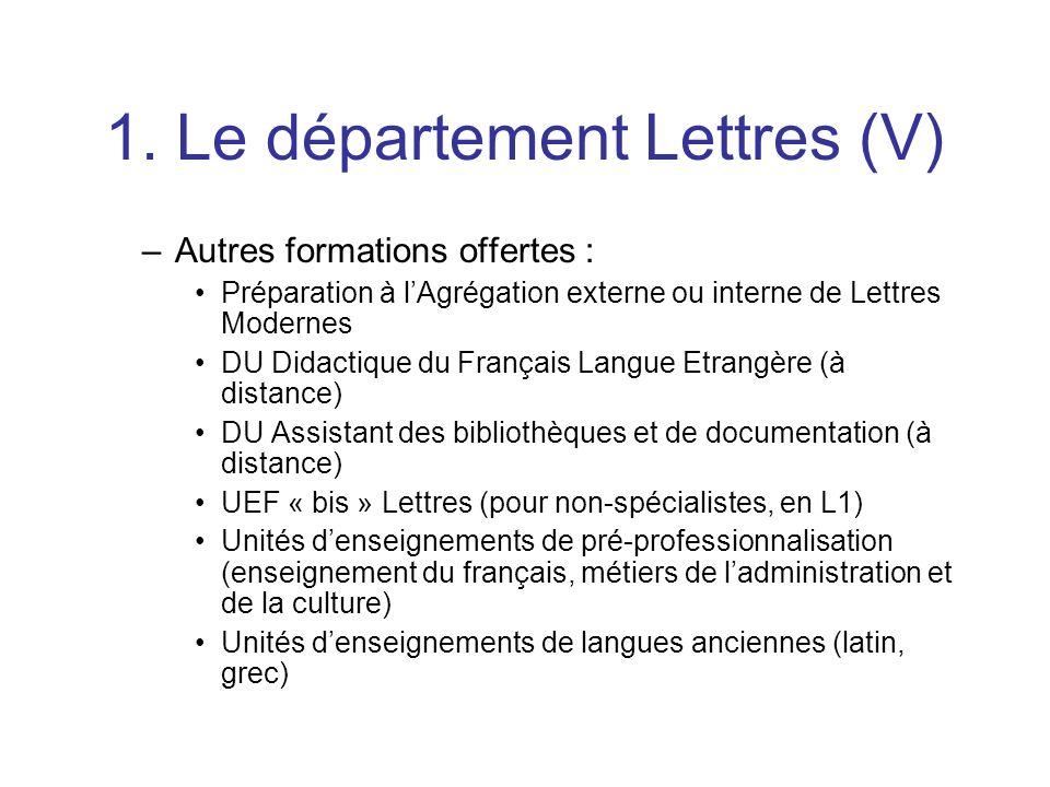 1. Le département Lettres (V) –Autres formations offertes : Préparation à lAgrégation externe ou interne de Lettres Modernes DU Didactique du Français