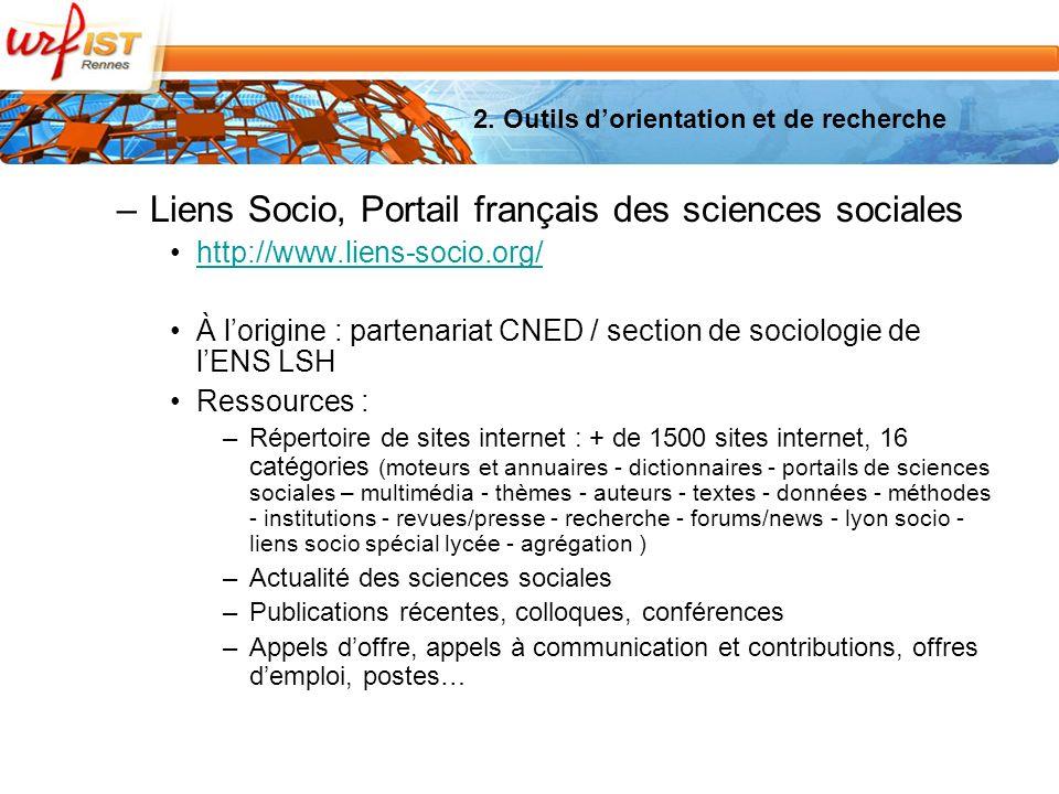 2. Outils dorientation et de recherche –Liens Socio, Portail français des sciences sociales http://www.liens-socio.org/ À lorigine : partenariat CNED