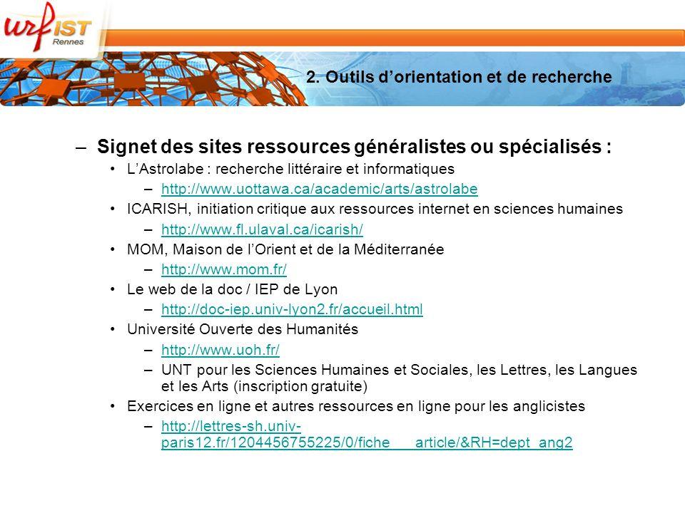 2. Outils dorientation et de recherche –Signet des sites ressources généralistes ou spécialisés : LAstrolabe : recherche littéraire et informatiques –