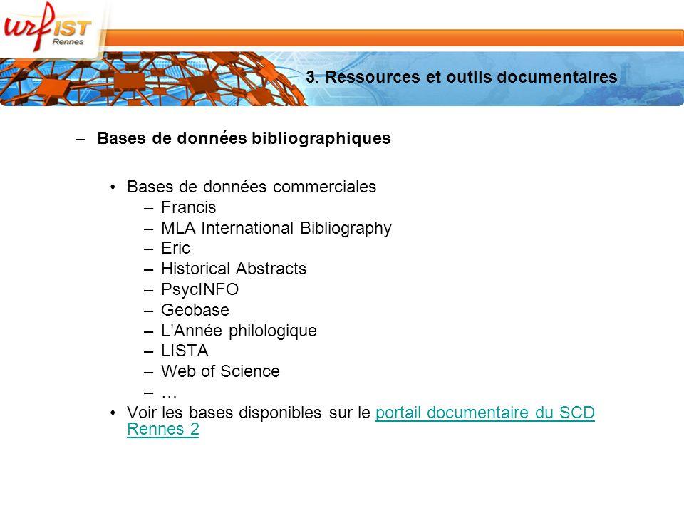 3. Ressources et outils documentaires –Bases de données bibliographiques Bases de données commerciales –Francis –MLA International Bibliography –Eric