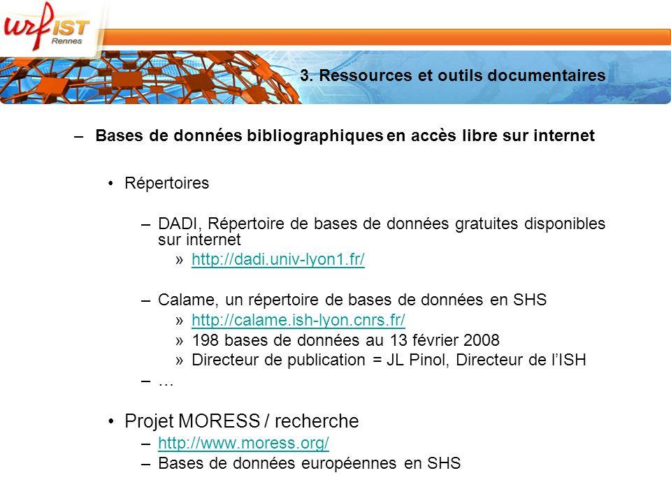 3. Ressources et outils documentaires –Bases de données bibliographiques en accès libre sur internet Répertoires –DADI, Répertoire de bases de données