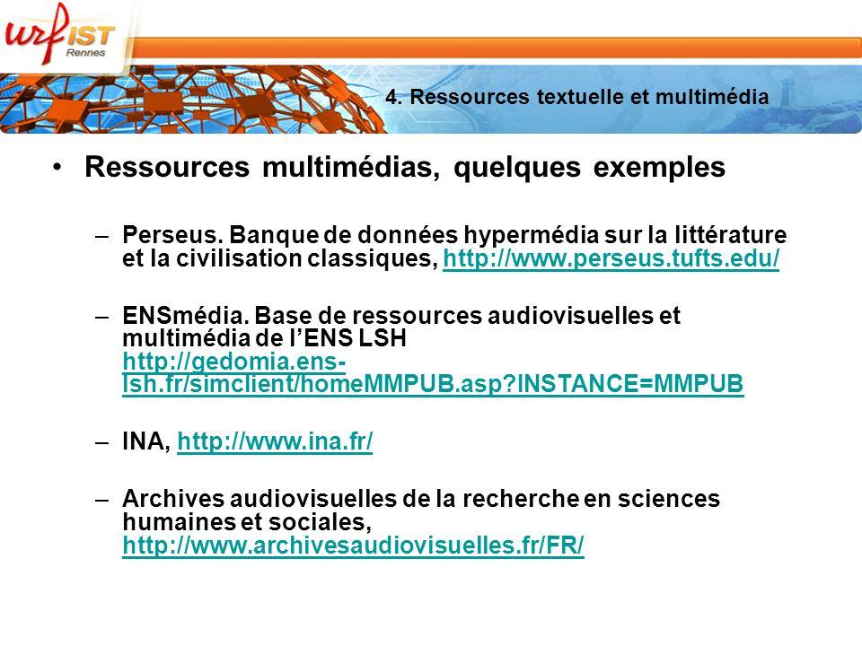 Ressources multimédias, quelques exemples –Perseus.