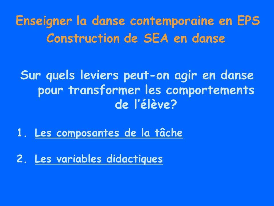 Enseigner la danse contemporaine en EPS Construction de SEA en danse Sur quels leviers peut-on agir en danse pour transformer les comportements de lél