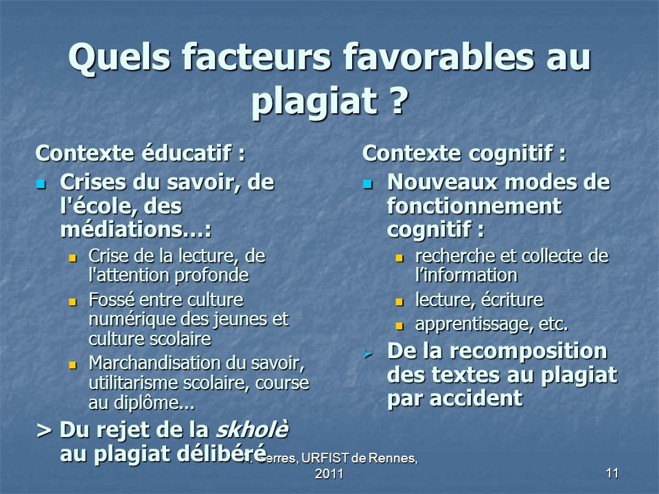 A.Serres, URFIST de Rennes, 201111 Quels facteurs favorables au plagiat .