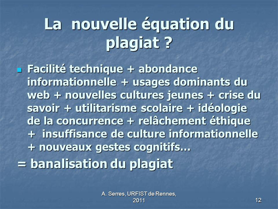 A.Serres, URFIST de Rennes, 201112 La nouvelle équation du plagiat .