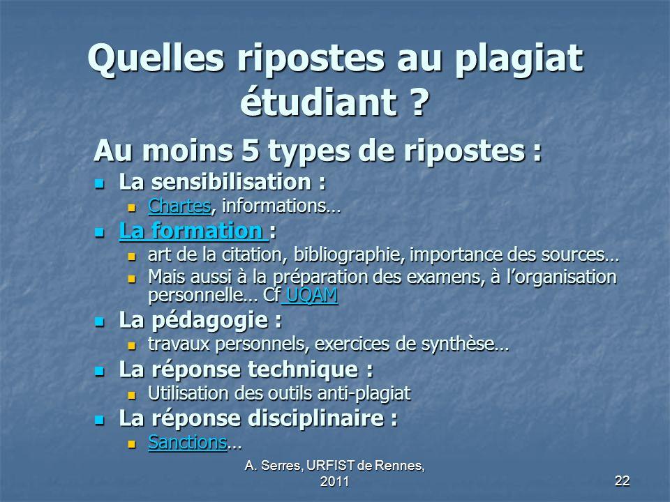 A.Serres, URFIST de Rennes, 201122 Quelles ripostes au plagiat étudiant .