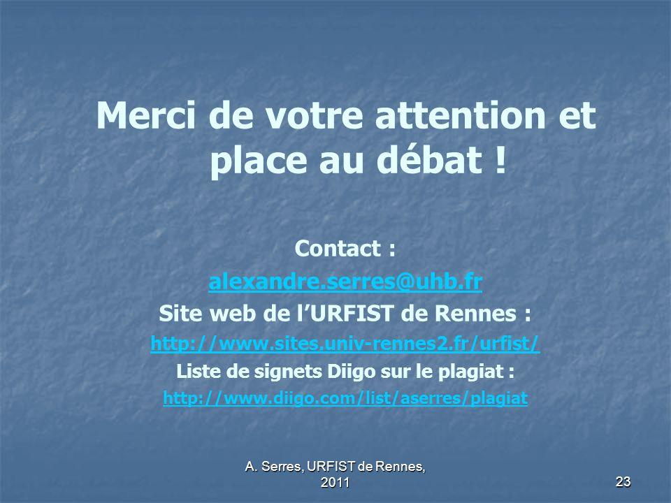 A.Serres, URFIST de Rennes, 201123 Merci de votre attention et place au débat .