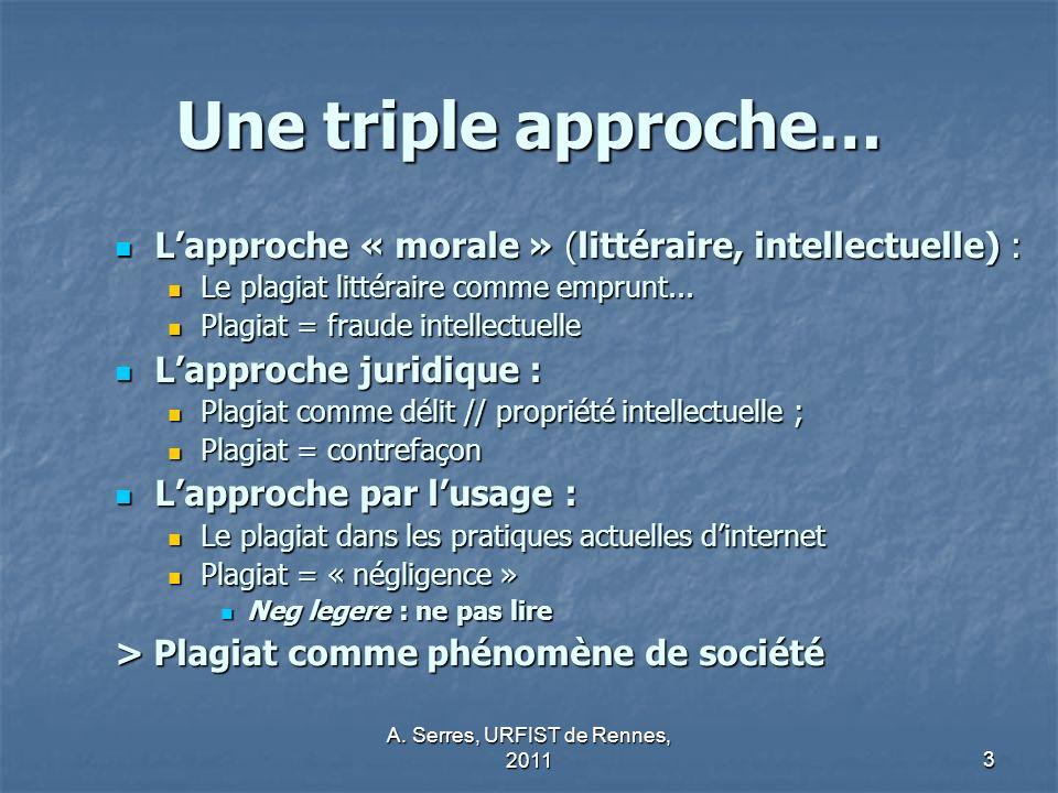 A. Serres, URFIST de Rennes, 20113 Une triple approche… Lapproche « morale » (littéraire, intellectuelle) : Lapproche « morale » (littéraire, intellec