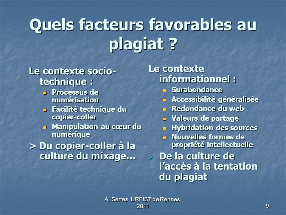 A.Serres, URFIST de Rennes, 201110 Quels facteurs favorables au plagiat .