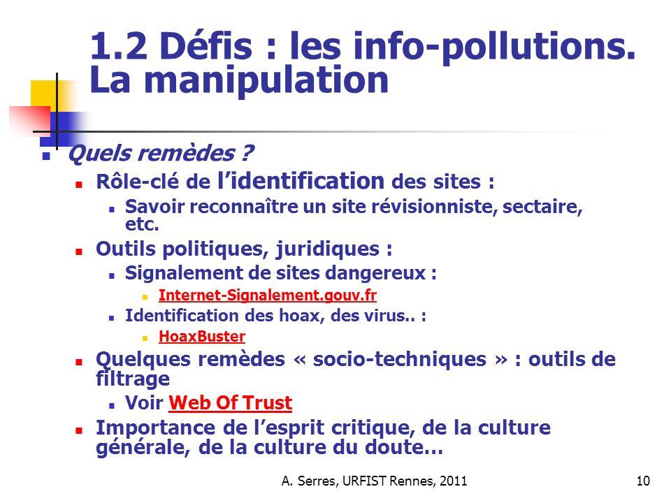 A. Serres, URFIST Rennes, 201110 1.2 Défis : les info-pollutions.