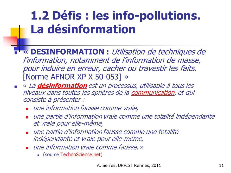 A. Serres, URFIST Rennes, 201111 1.2 Défis : les info-pollutions.