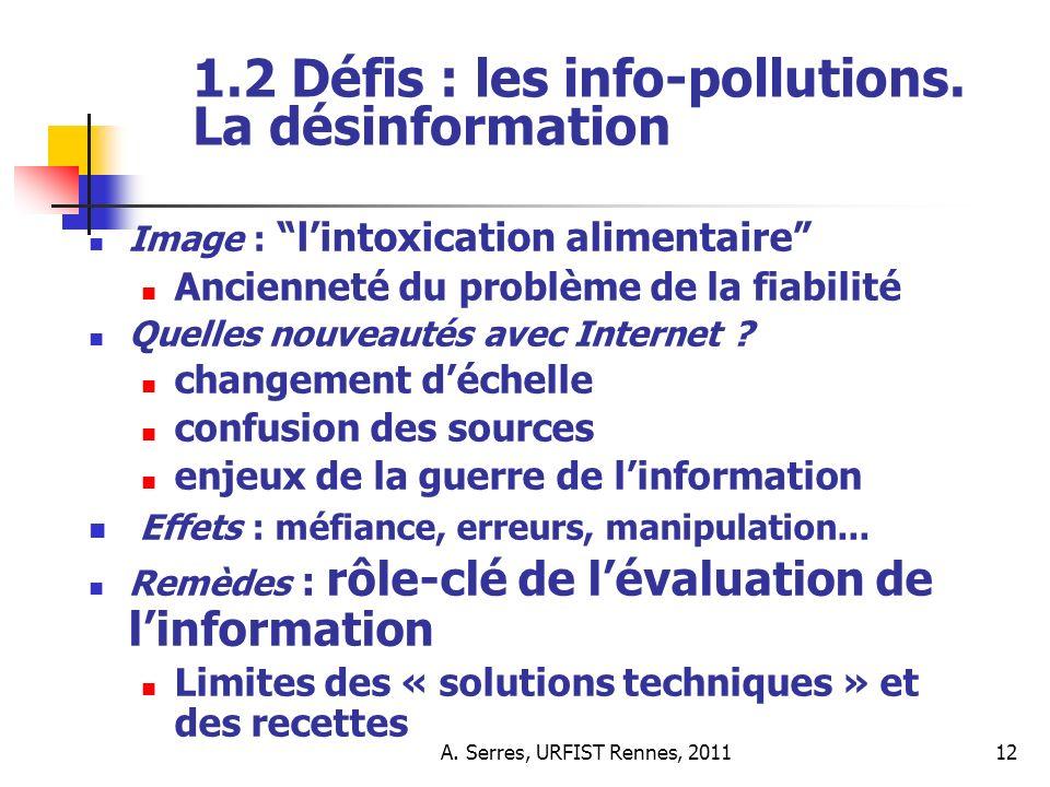 A. Serres, URFIST Rennes, 201112 1.2 Défis : les info-pollutions.