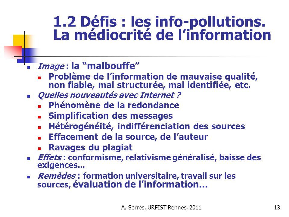 A. Serres, URFIST Rennes, 201113 1.2 Défis : les info-pollutions.