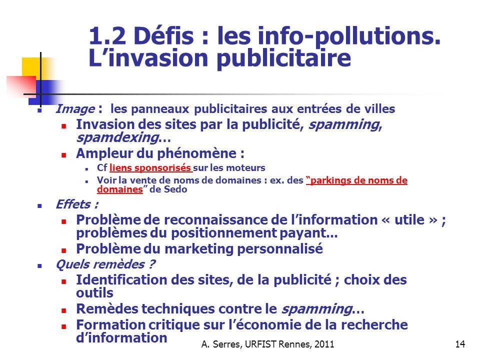 A. Serres, URFIST Rennes, 201114 1.2 Défis : les info-pollutions.