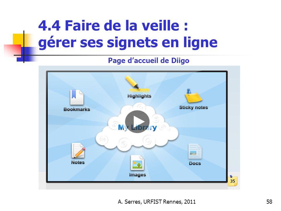 A. Serres, URFIST Rennes, 201158 4.4 Faire de la veille : gérer ses signets en ligne Page daccueil de Diigo
