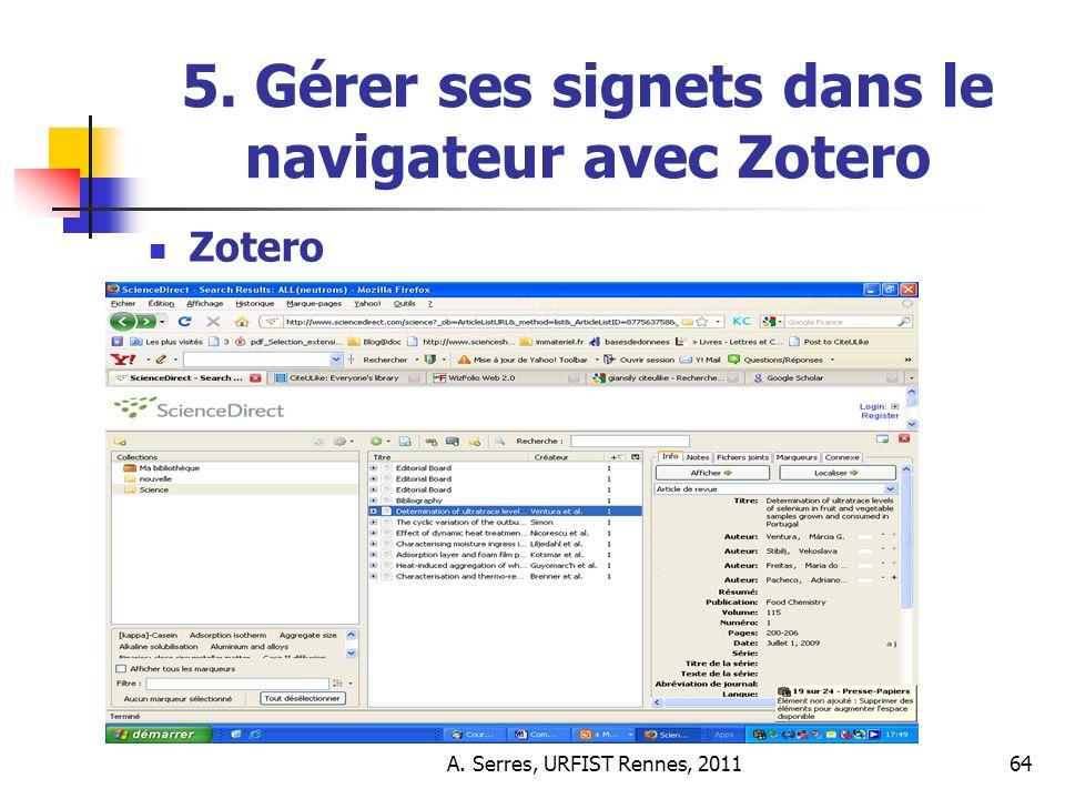 A. Serres, URFIST Rennes, 201164 5. Gérer ses signets dans le navigateur avec Zotero Zotero