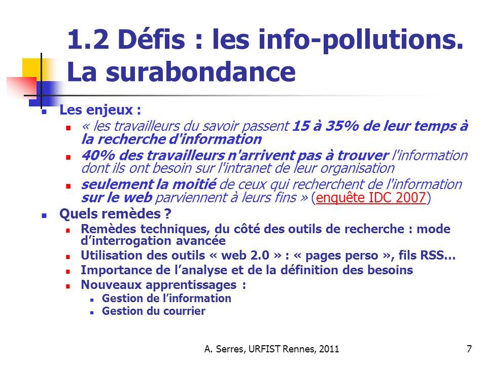 A. Serres, URFIST Rennes, 20117 1.2 Défis : les info-pollutions.