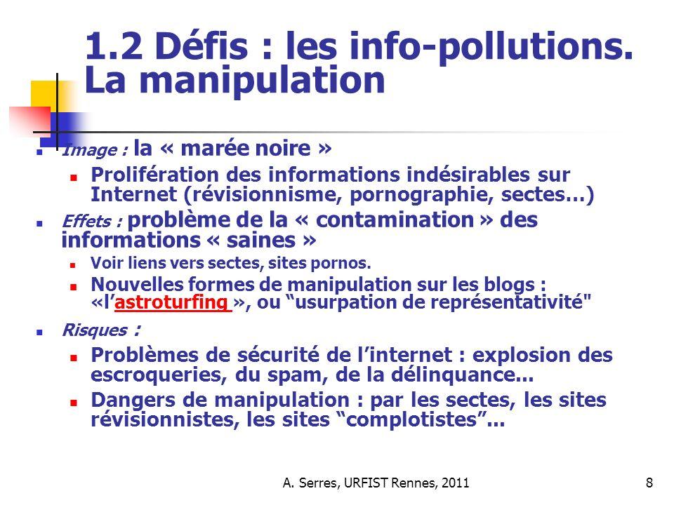A. Serres, URFIST Rennes, 20118 1.2 Défis : les info-pollutions.