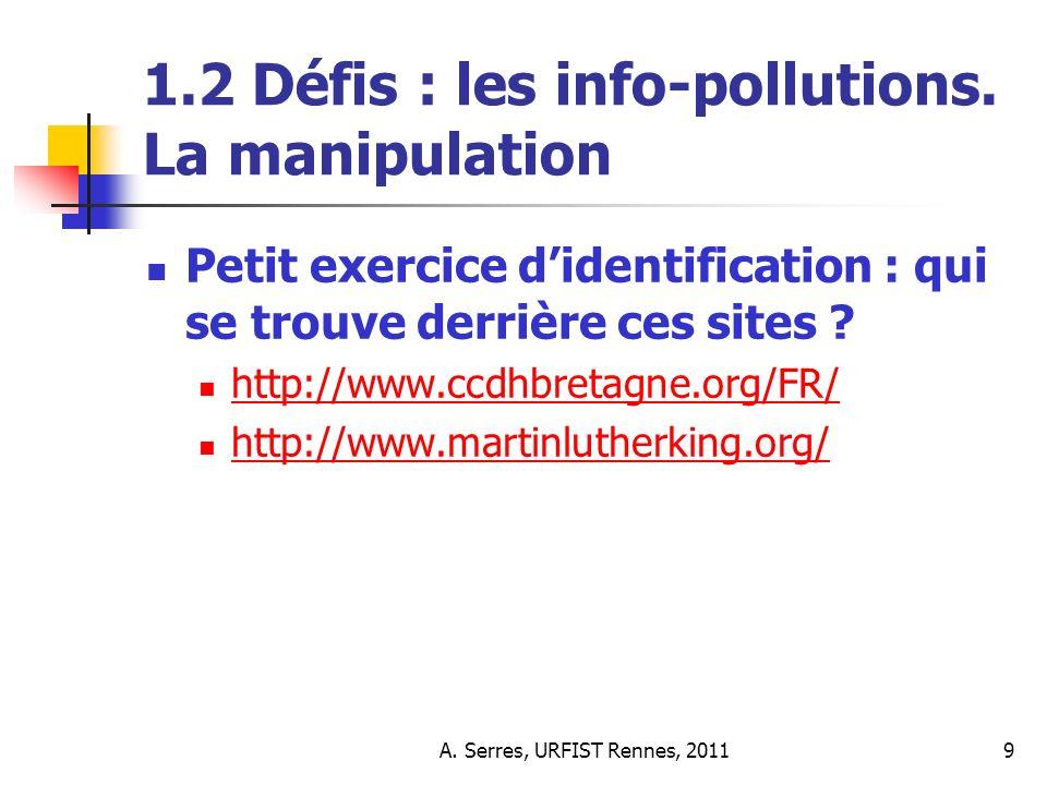 A.Serres, URFIST Rennes, 201110 1.2 Défis : les info-pollutions.