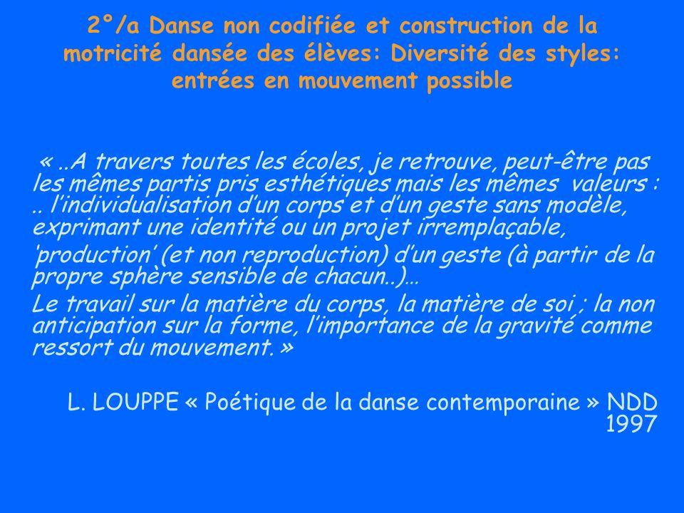 2°/a Danse non codifiée et construction de la motricité dansée des élèves: Diversité des styles: entrées en mouvement possible «..A travers toutes les