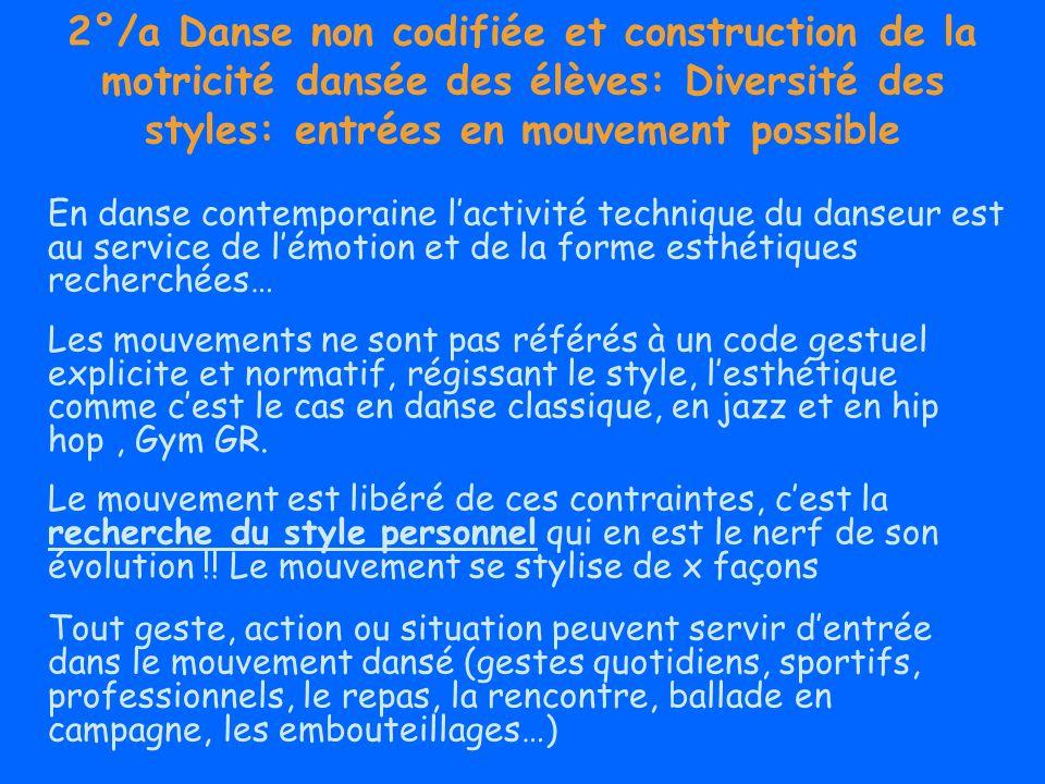2°/a Danse non codifiée et construction de la motricité dansée des élèves: Diversité des styles: entrées en mouvement possible En danse contemporaine