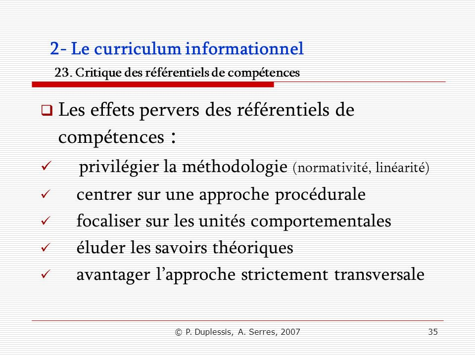 © P.Duplessis, A. Serres, 200735 2- Le curriculum informationnel 23.
