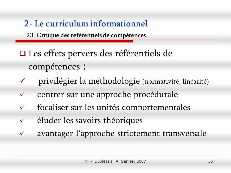 © P. Duplessis, A. Serres, 200735 2- Le curriculum informationnel 23. Critique des référentiels de compétences Les effets pervers des référentiels de