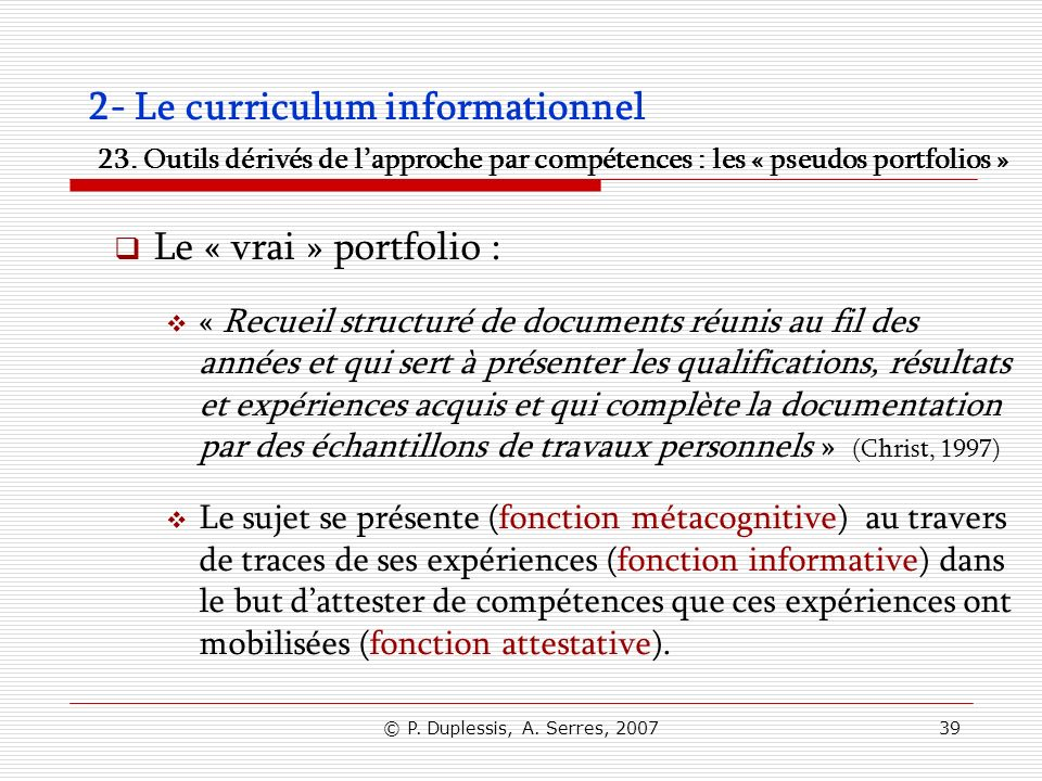 © P.Duplessis, A. Serres, 200739 2- Le curriculum informationnel 23.
