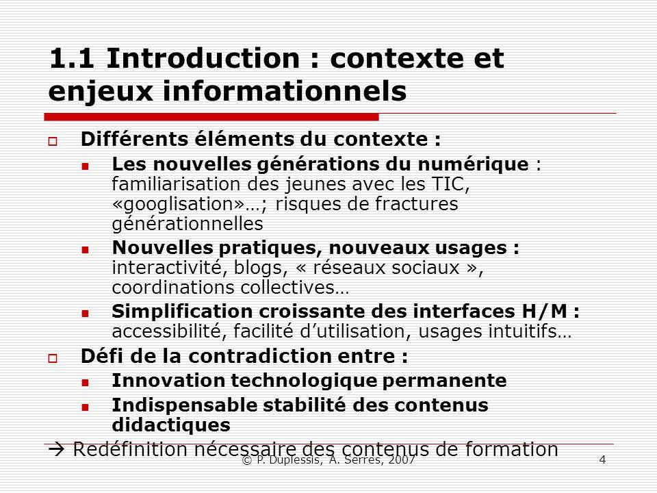 © P. Duplessis, A. Serres, 20074 1.1 Introduction : contexte et enjeux informationnels Différents éléments du contexte : Les nouvelles générations du