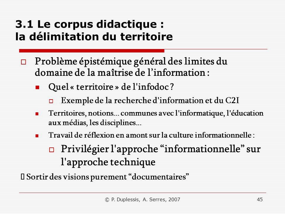 © P. Duplessis, A. Serres, 200745 3.1 Le corpus didactique : la délimitation du territoire Problème épistémique général des limites du domaine de la m