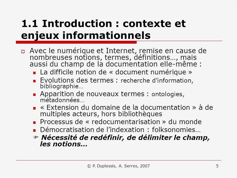 © P. Duplessis, A. Serres, 20075 1.1 Introduction : contexte et enjeux informationnels Avec le numérique et Internet, remise en cause de nombreuses no