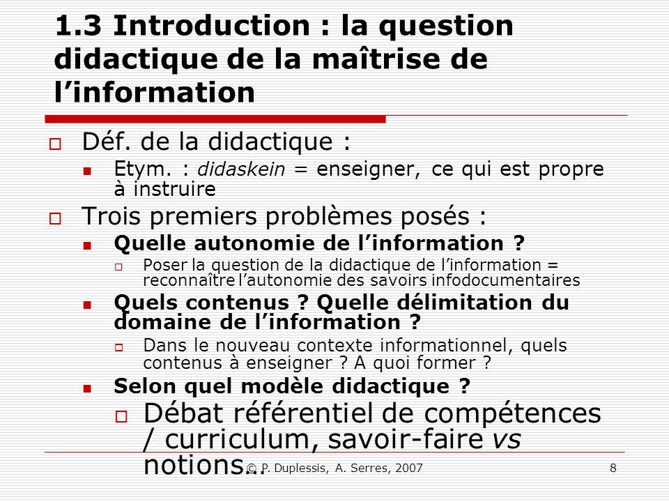 © P.Duplessis, A. Serres, 200719 2- Le curriculum informationnel 21.